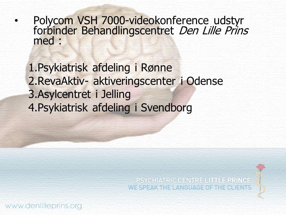 Polycom VSH 7000-videokonference udstyr forbinder Behandlingscentret Den Lille Prins med :