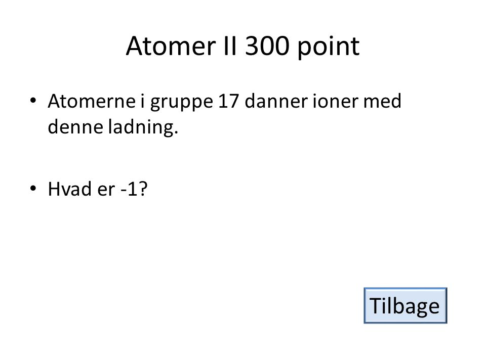 Atomer II 300 point Tilbage