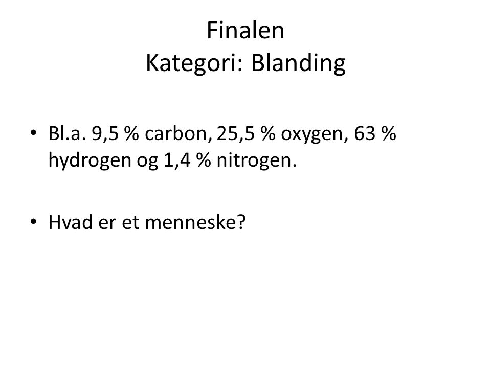 Finalen Kategori: Blanding