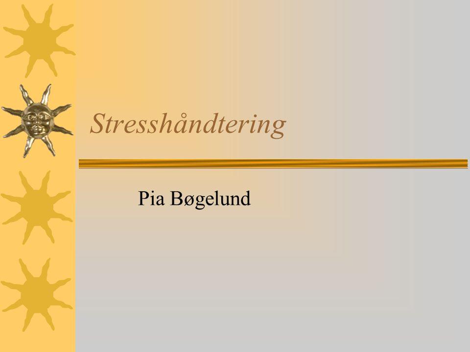 Stresshåndtering Pia Bøgelund