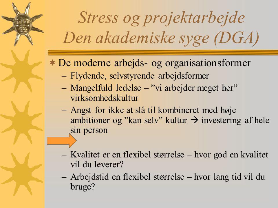Stress og projektarbejde Den akademiske syge (DGA)