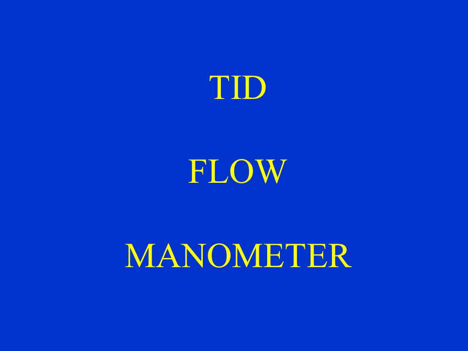 TID FLOW MANOMETER