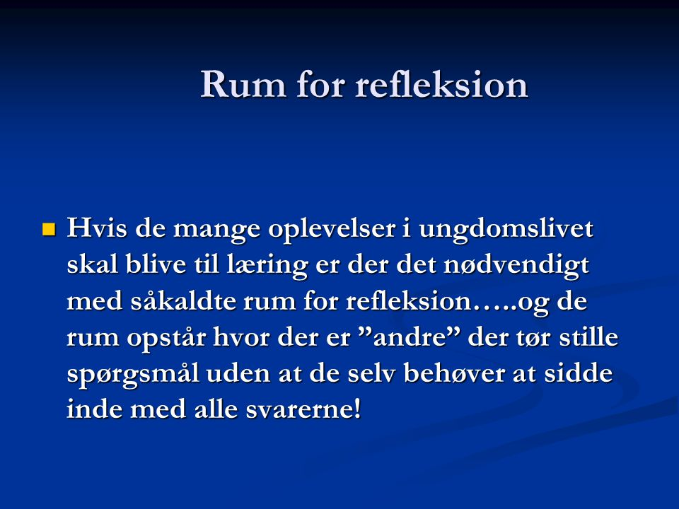 Rum for refleksion