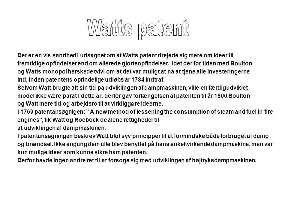 Watts patent Der er en vis sandhed I udsagnet om at Watts patent drejede sig mere om ideer til.