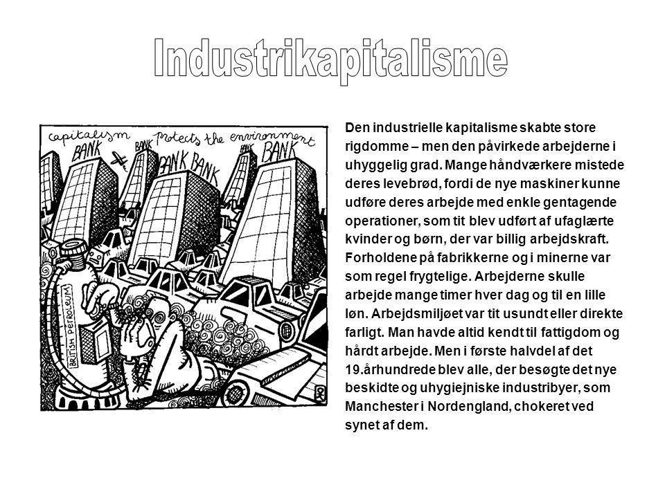 Industrikapitalisme Den industrielle kapitalisme skabte store
