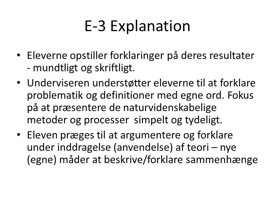 E-3 Explanation Eleverne opstiller forklaringer på deres resultater - mundtligt og skriftligt.