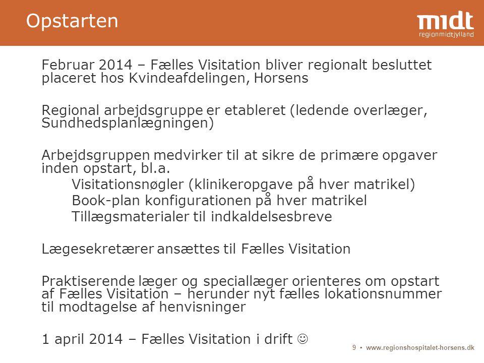 Opstarten Februar 2014 – Fælles Visitation bliver regionalt besluttet placeret hos Kvindeafdelingen, Horsens.