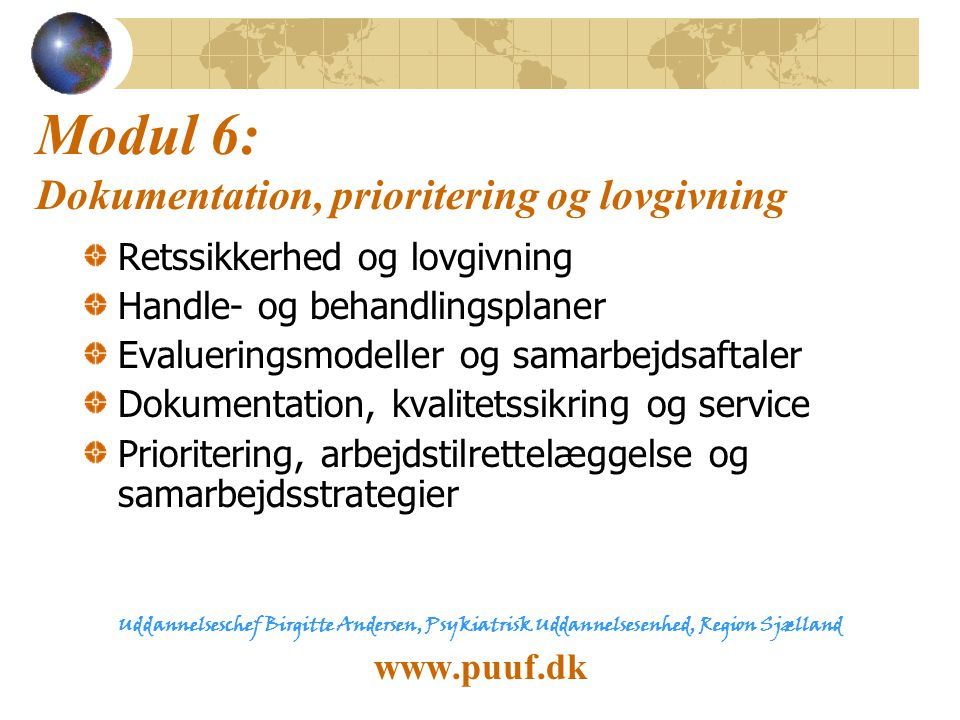 Modul 6: Dokumentation, prioritering og lovgivning