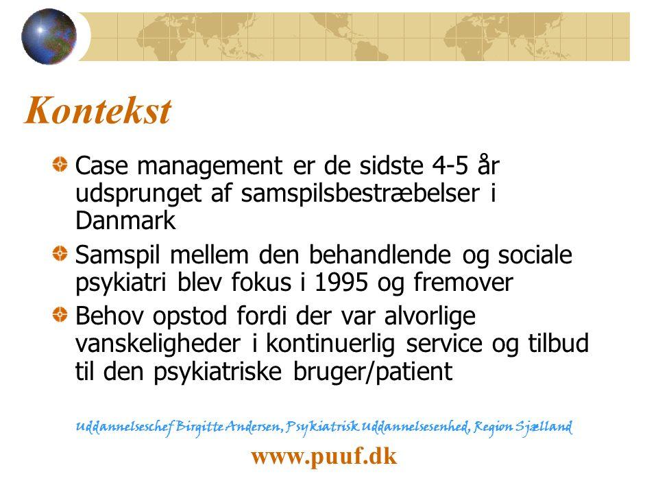 Kontekst Case management er de sidste 4-5 år udsprunget af samspilsbestræbelser i Danmark.