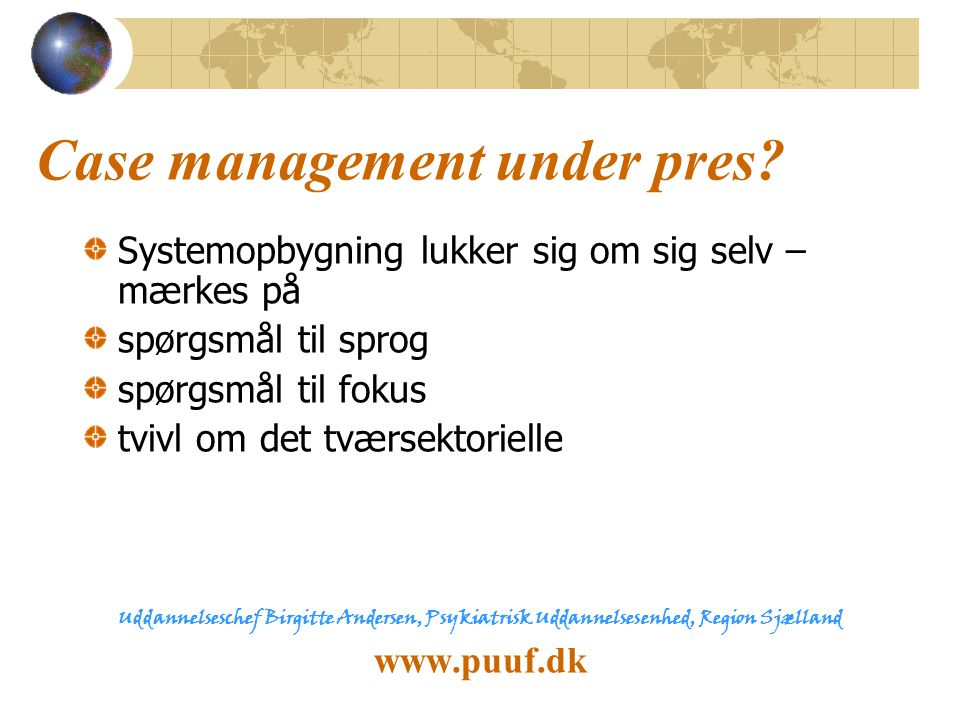 Case management under pres