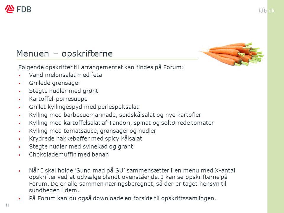 Menuen – opskrifterne Følgende opskrifter til arrangementet kan findes på Forum: Vand melonsalat med feta.