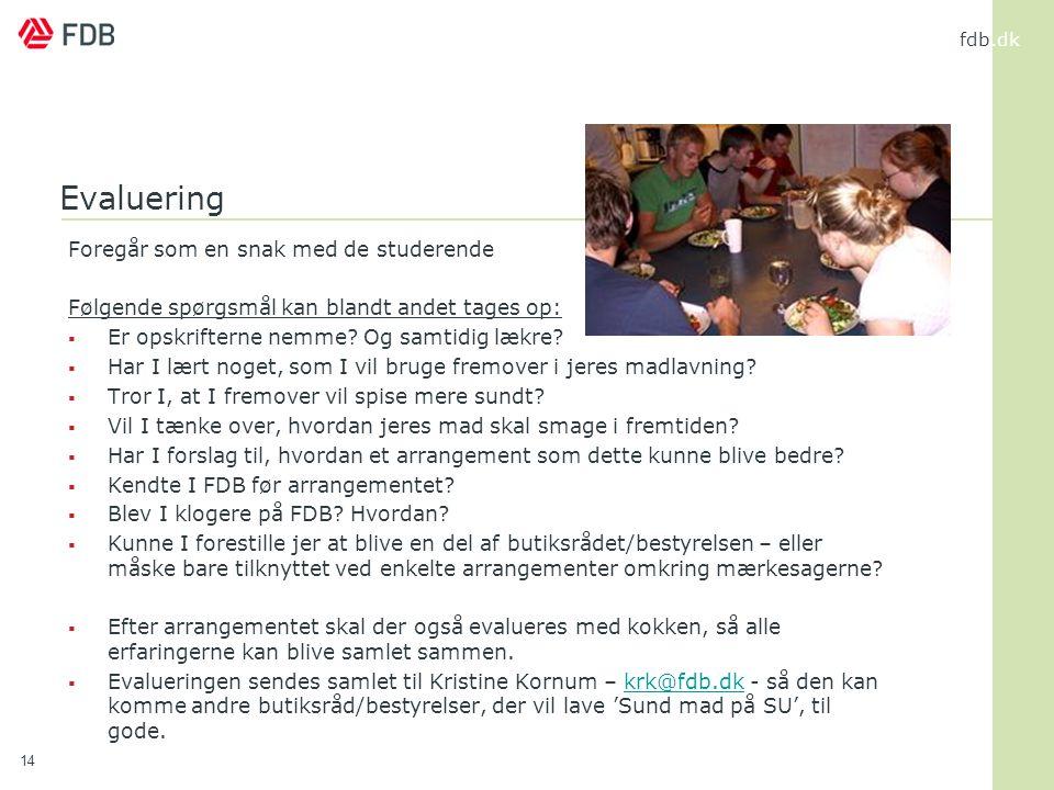 Evaluering Foregår som en snak med de studerende