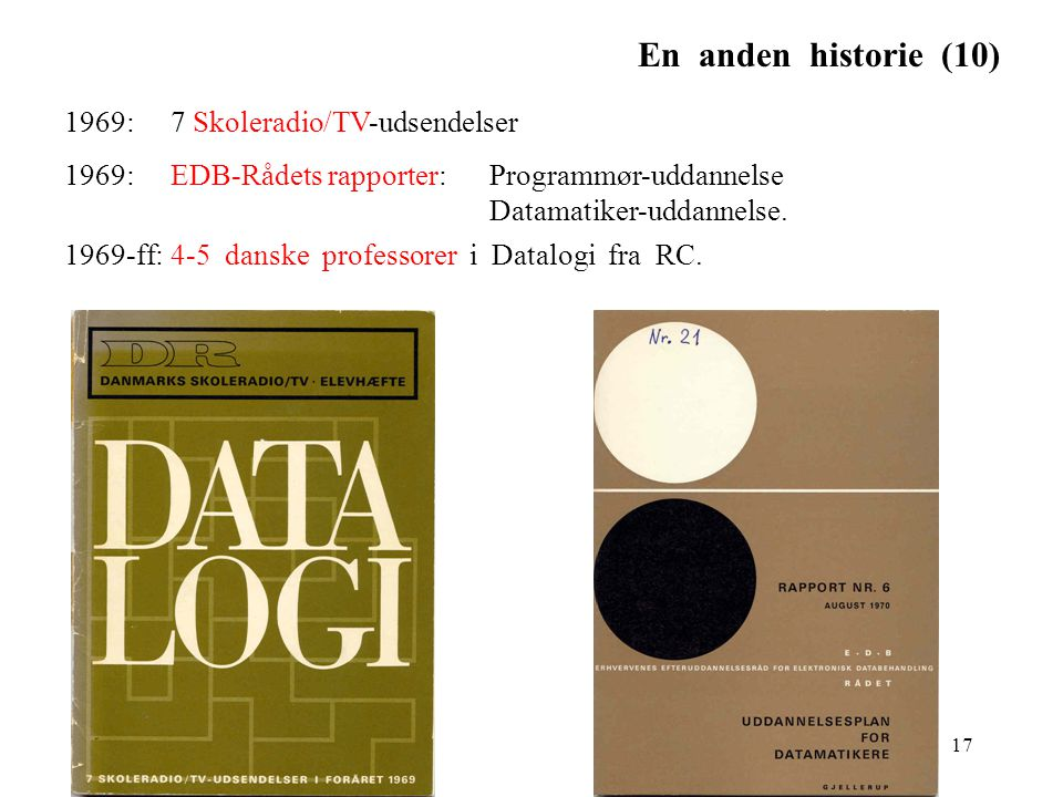 En anden historie (10) 1969: 7 Skoleradio/TV-udsendelser