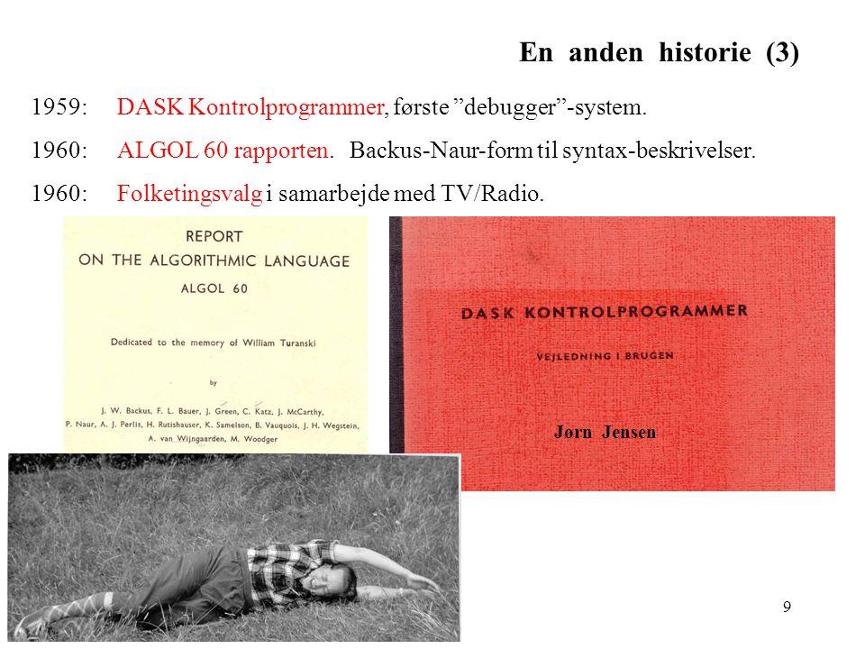 En anden historie (3) 1959: DASK Kontrolprogrammer, første debugger -system.