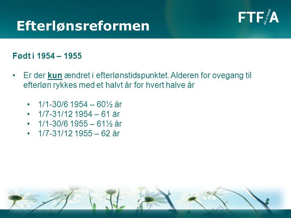Efterlønsreformen Født i 1954 – 1955