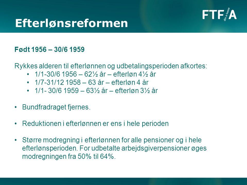 Efterlønsreformen Født 1956 – 30/6 1959