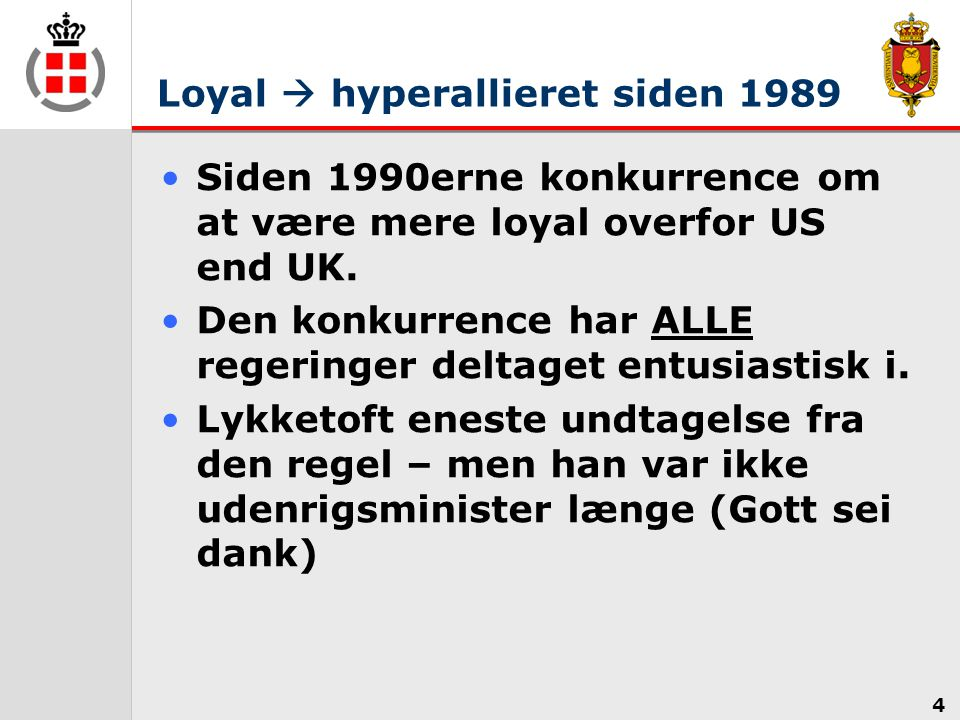 Loyal  hyperallieret siden 1989