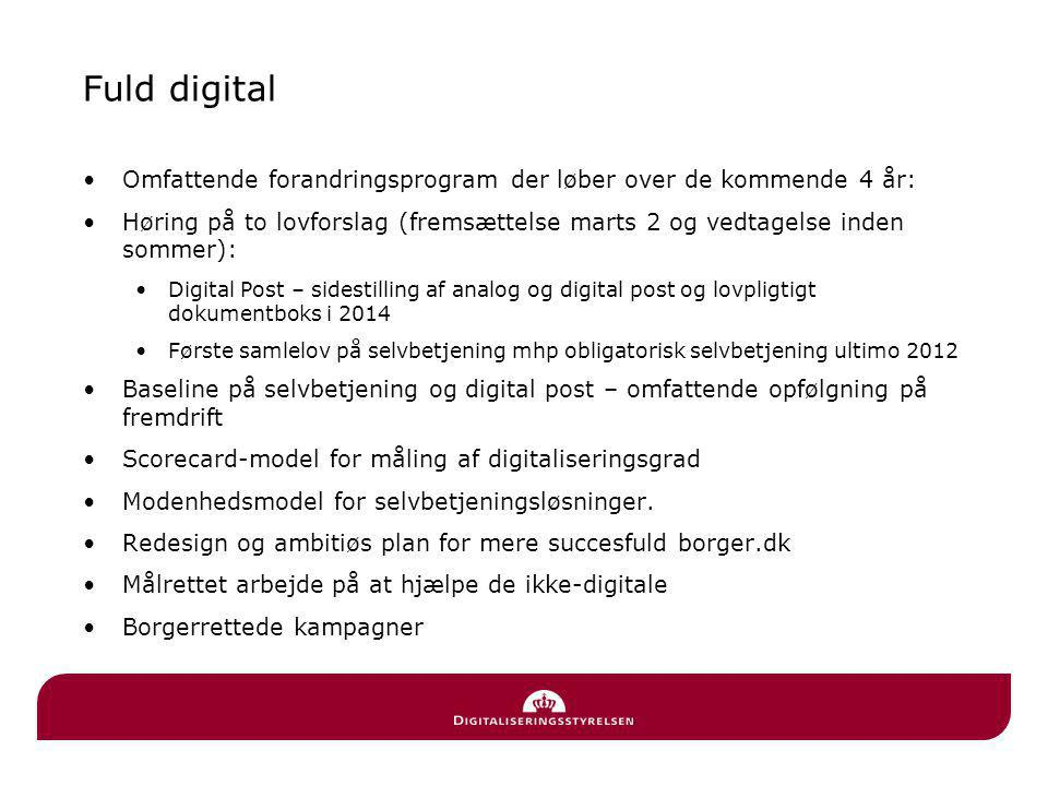 Fuld digital Omfattende forandringsprogram der løber over de kommende 4 år: