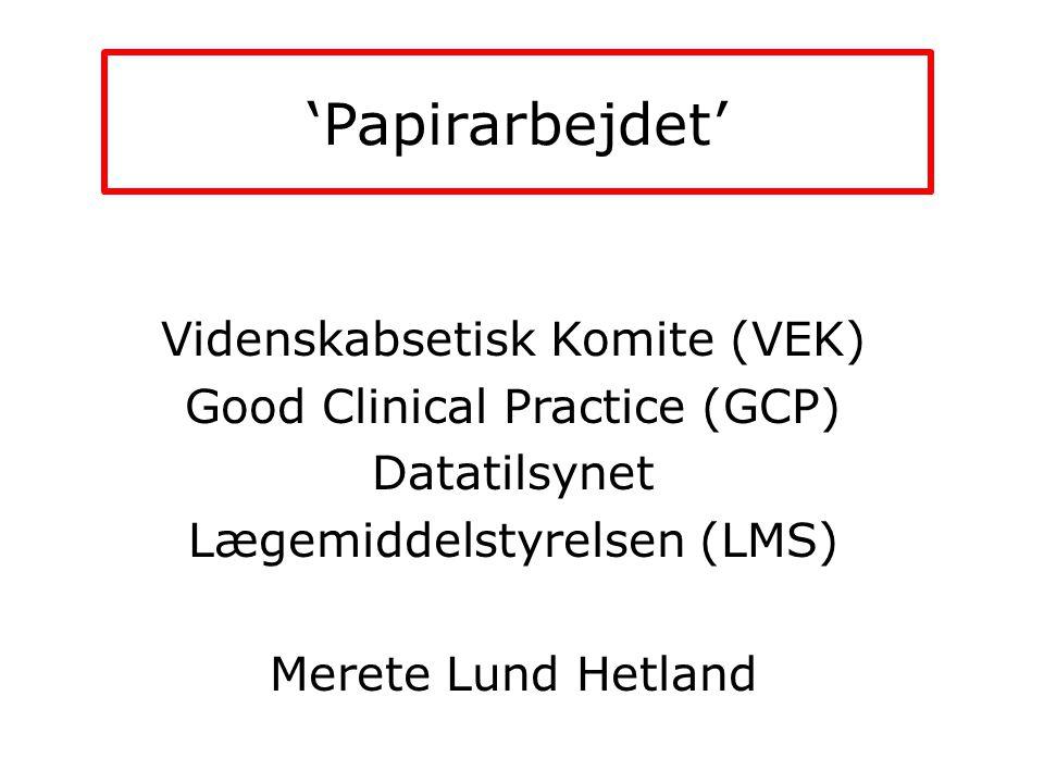 'Papirarbejdet' Videnskabsetisk Komite (VEK)
