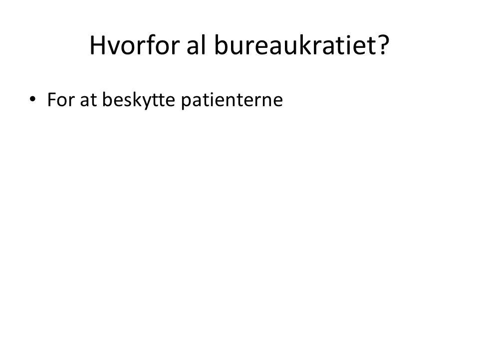 Hvorfor al bureaukratiet
