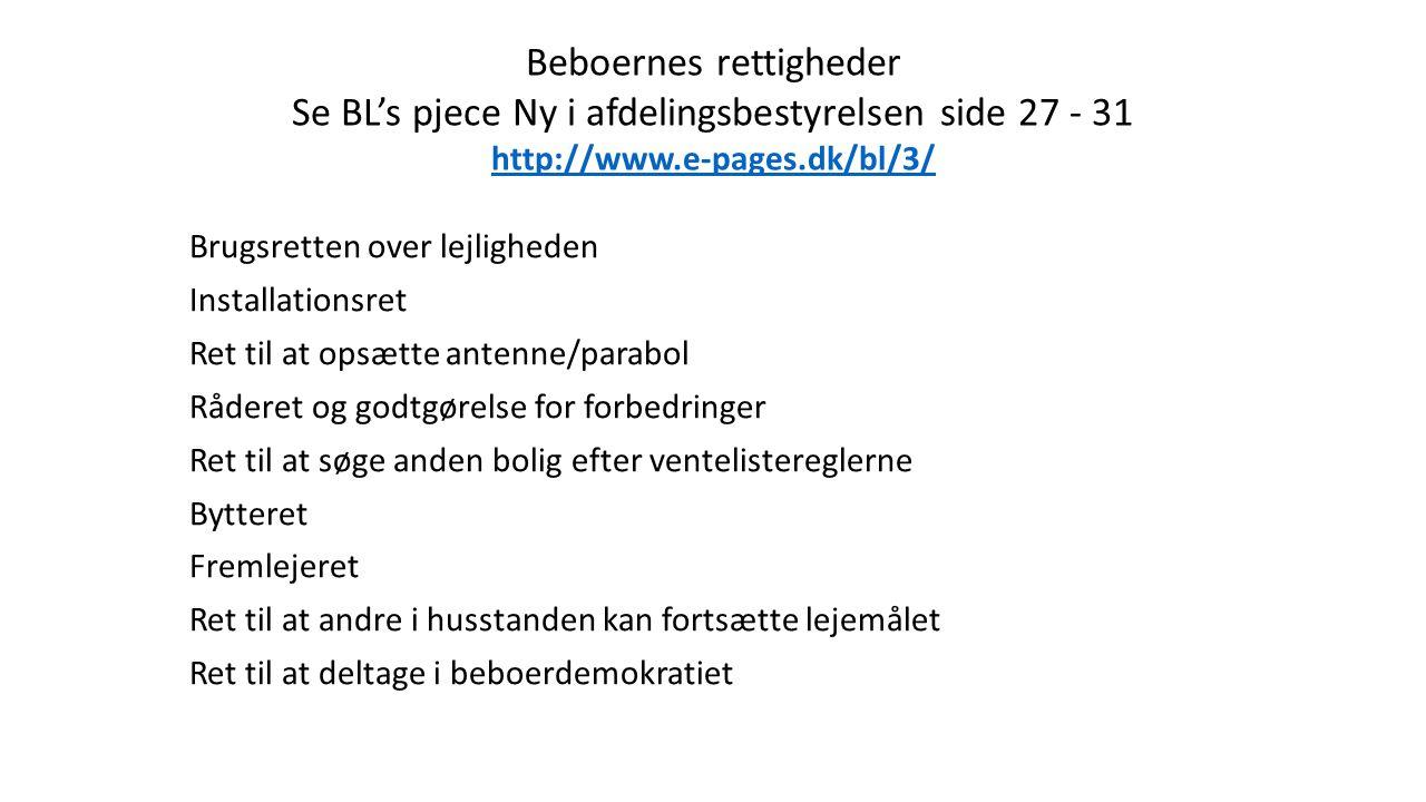 Beboernes rettigheder Se BL's pjece Ny i afdelingsbestyrelsen side 27 - 31 http://www.e-pages.dk/bl/3/