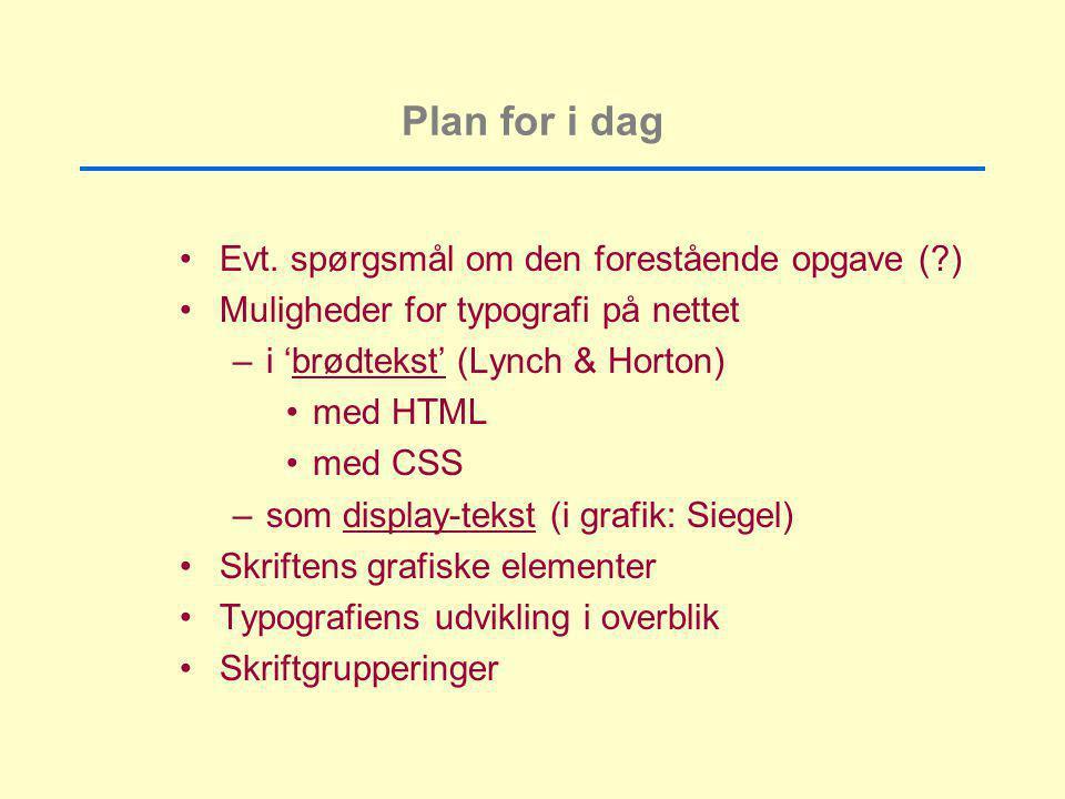 Plan for i dag Evt. spørgsmål om den forestående opgave ( )
