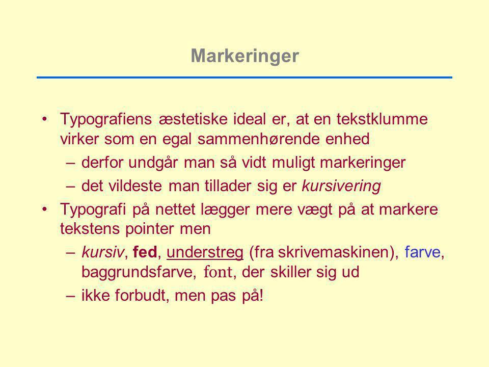 Markeringer Typografiens æstetiske ideal er, at en tekstklumme virker som en egal sammenhørende enhed.