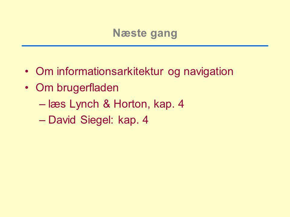 Næste gang Om informationsarkitektur og navigation.