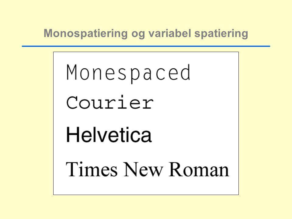 Monospatiering og variabel spatiering