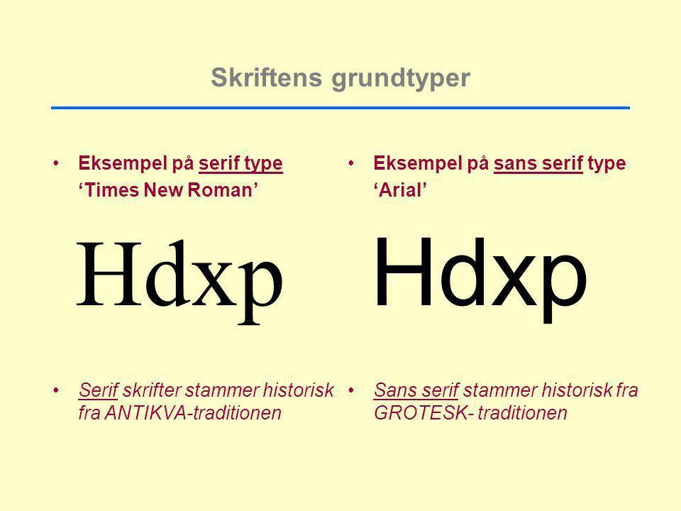Hdxp Hdxp Skriftens grundtyper Eksempel på serif type