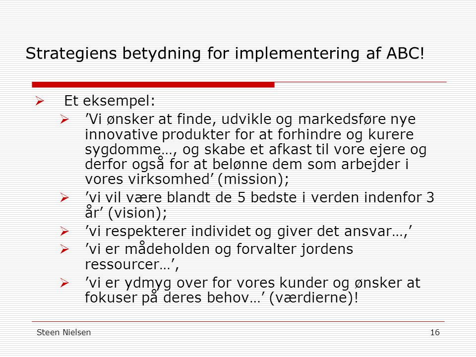 Strategiens betydning for implementering af ABC!