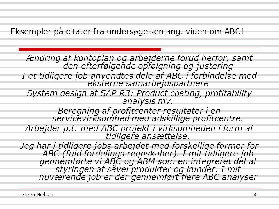 Eksempler på citater fra undersøgelsen ang. viden om ABC!