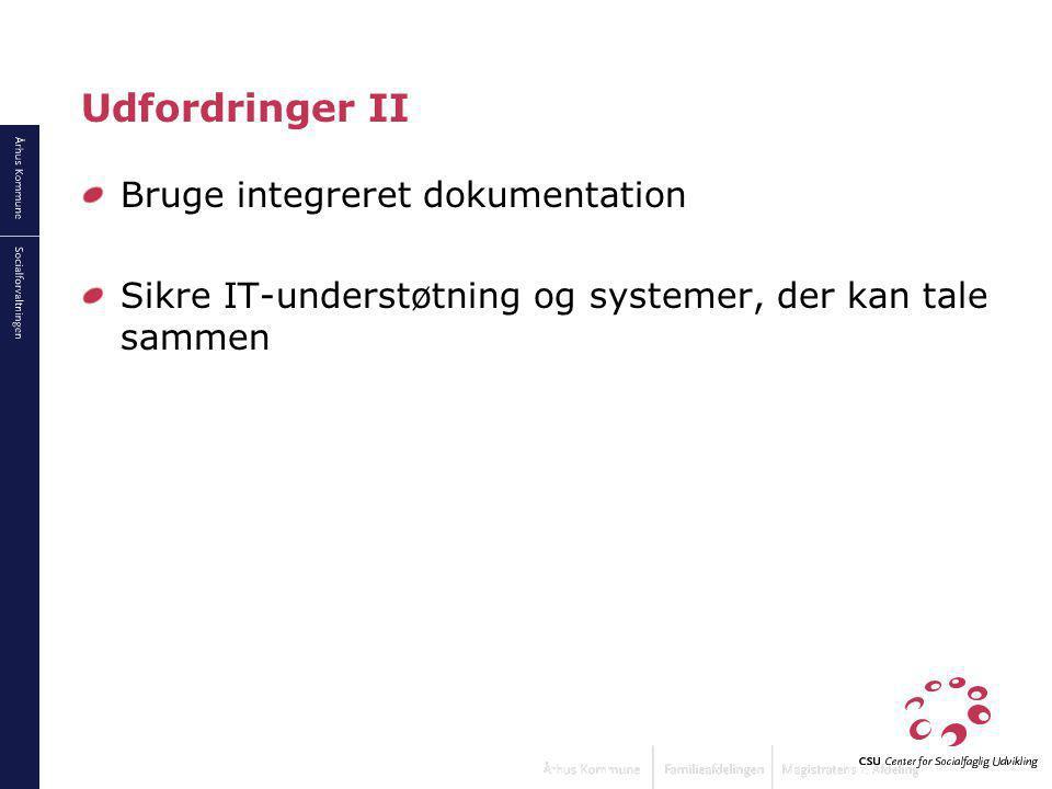 Udfordringer II Bruge integreret dokumentation