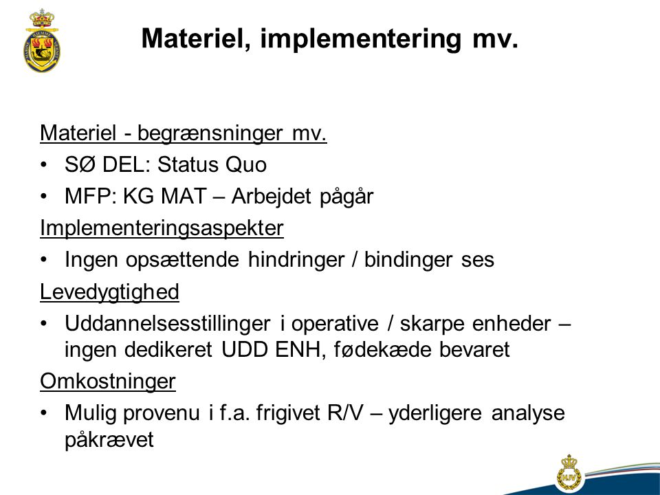 Materiel, implementering mv.