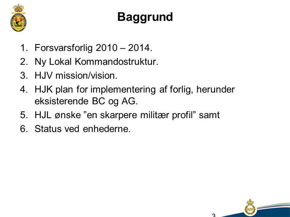 Baggrund Forsvarsforlig 2010 – 2014. Ny Lokal Kommandostruktur.