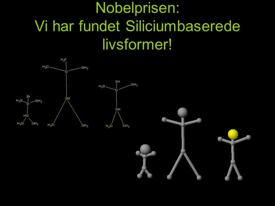 Nobelprisen: Vi har fundet Siliciumbaserede livsformer!