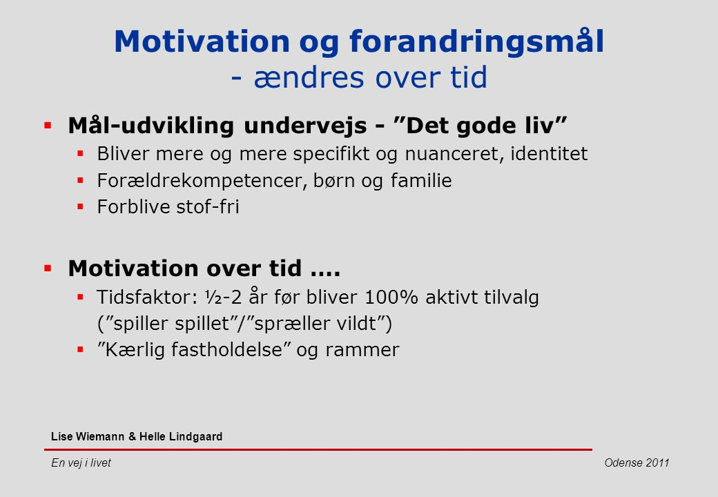 Motivation og forandringsmål - ændres over tid