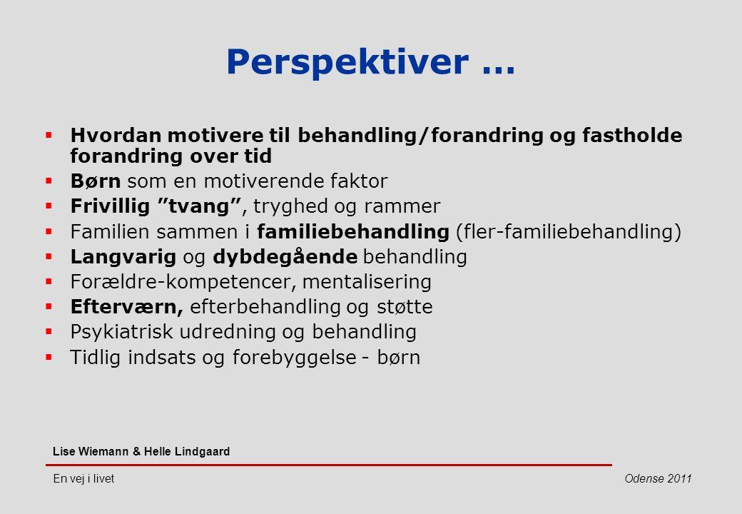 Perspektiver … Hvordan motivere til behandling/forandring og fastholde forandring over tid. Børn som en motiverende faktor.