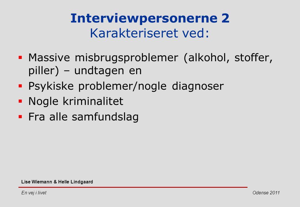 Interviewpersonerne 2 Karakteriseret ved: