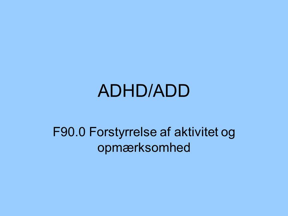 F90.0 Forstyrrelse af aktivitet og opmærksomhed