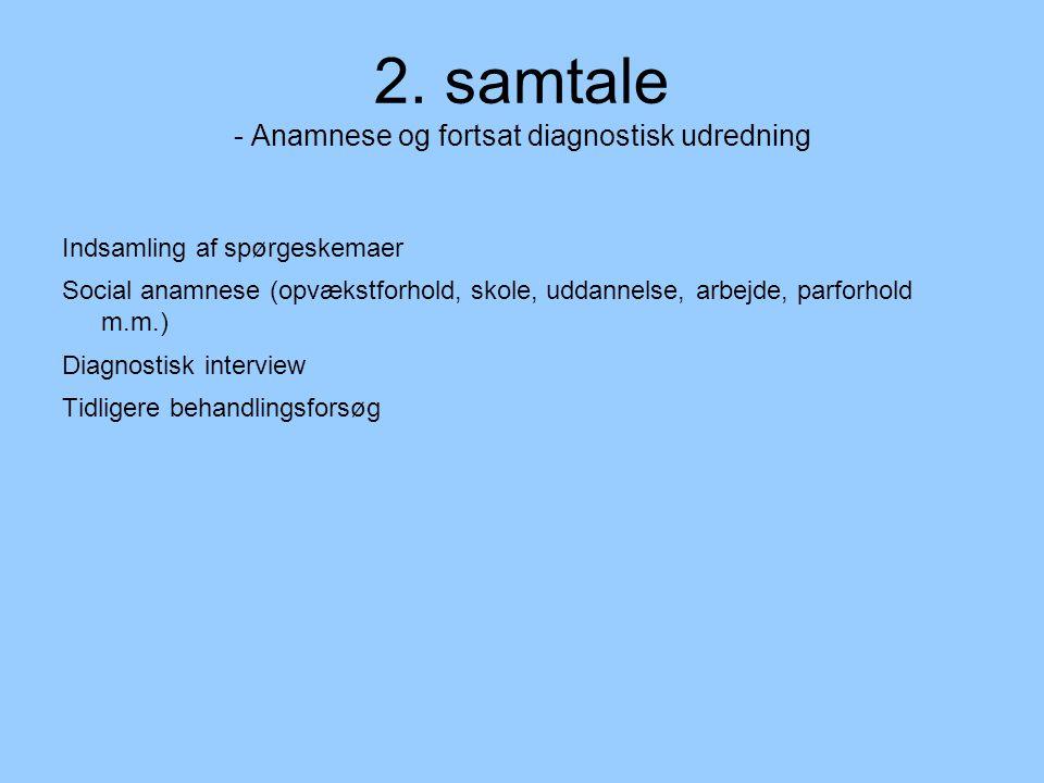 2. samtale - Anamnese og fortsat diagnostisk udredning