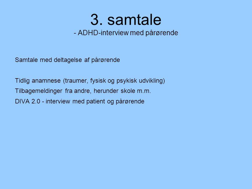 3. samtale - ADHD-interview med pårørende