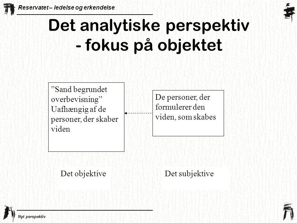 Det analytiske perspektiv - fokus på objektet