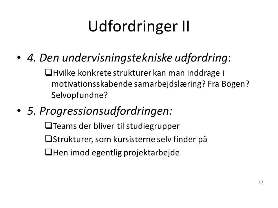 Udfordringer II 4. Den undervisningstekniske udfordring: