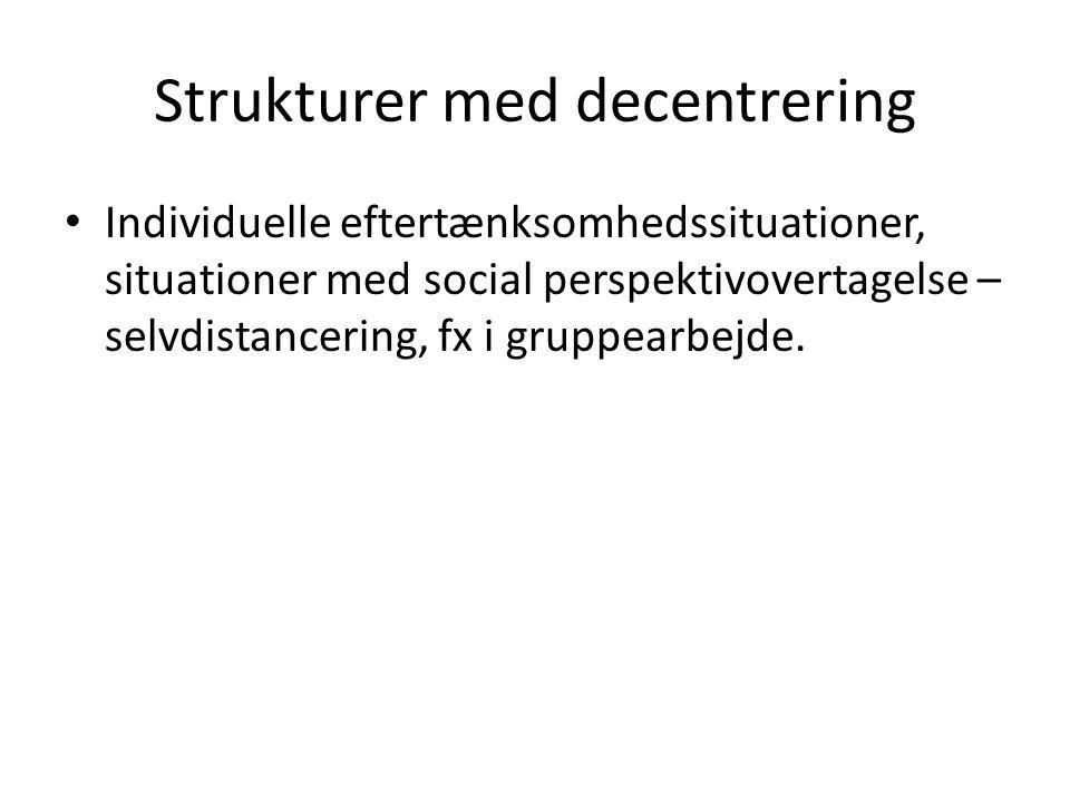 Strukturer med decentrering