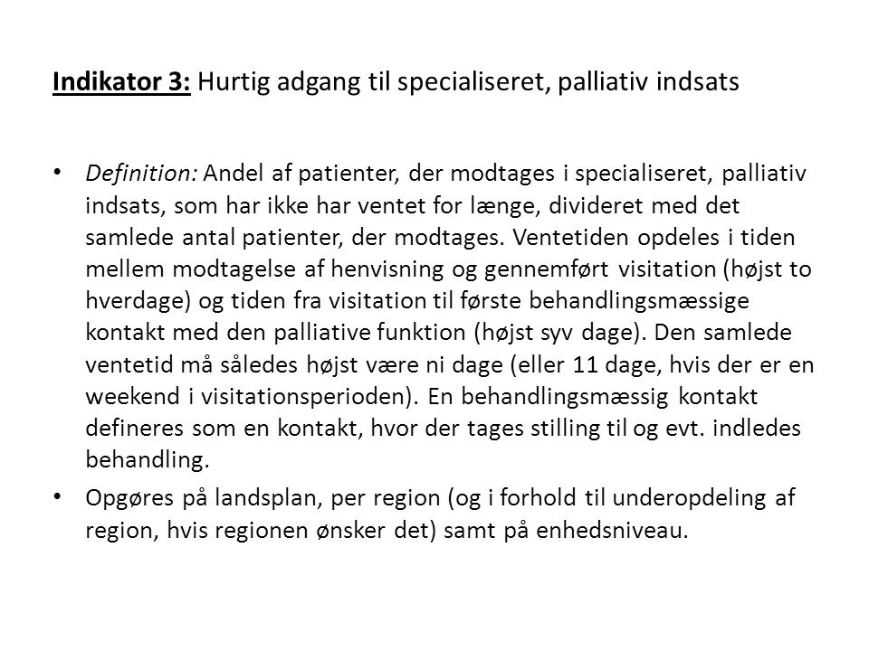 Indikator 3: Hurtig adgang til specialiseret, palliativ indsats