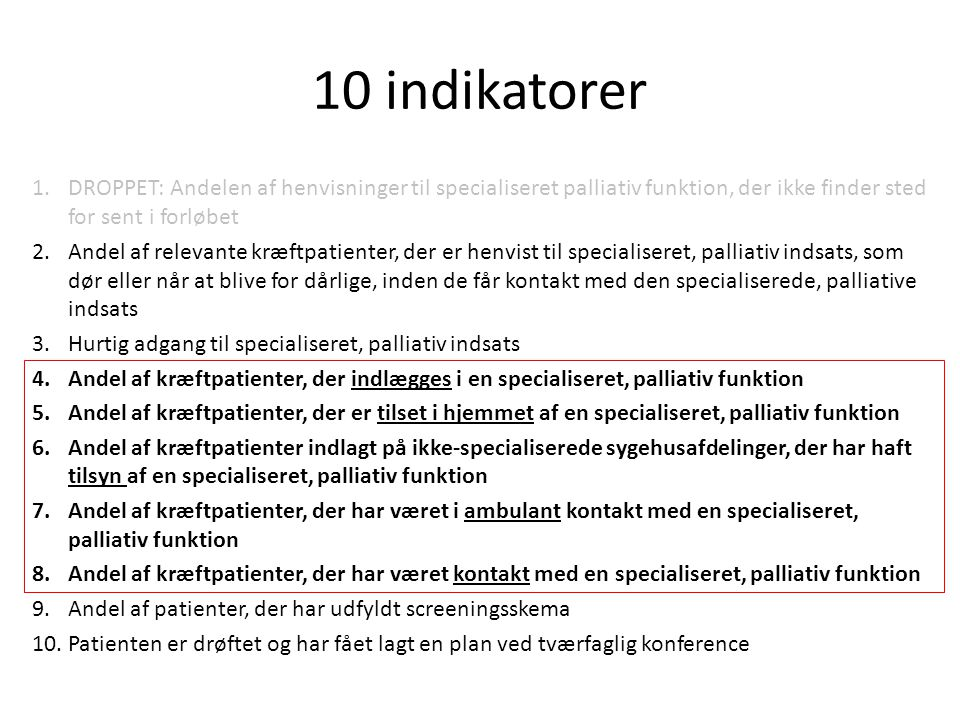 10 indikatorer DROPPET: Andelen af henvisninger til specialiseret palliativ funktion, der ikke finder sted for sent i forløbet.