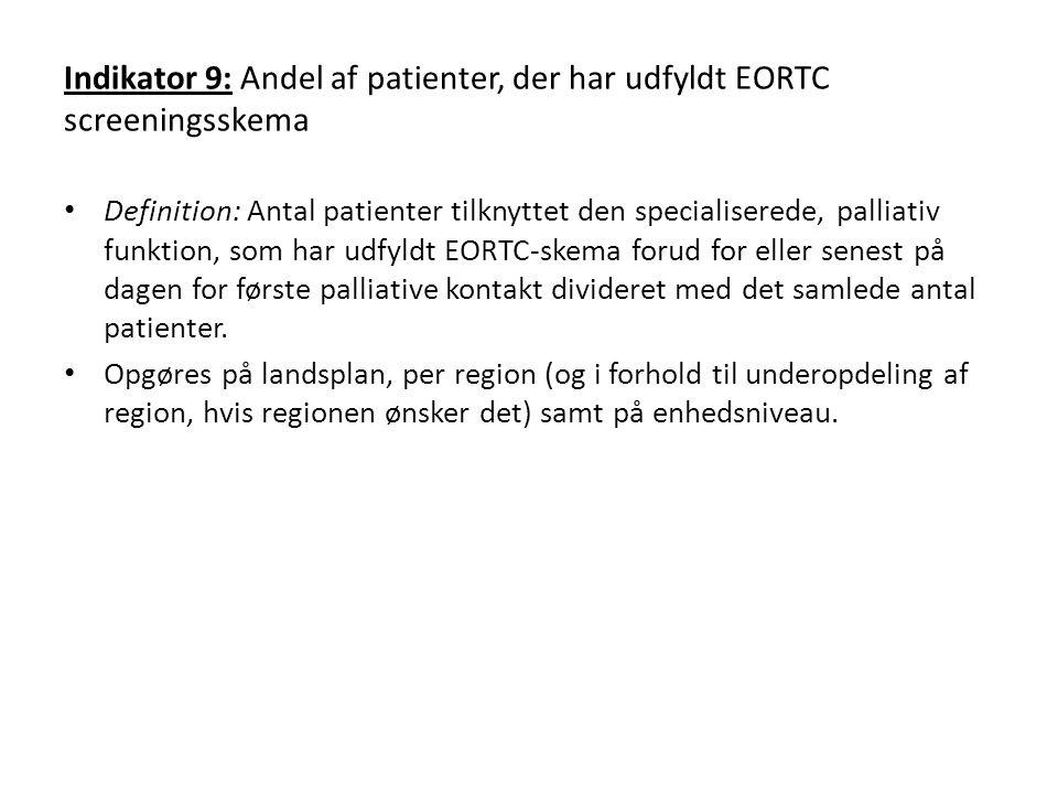 Indikator 9: Andel af patienter, der har udfyldt EORTC screeningsskema