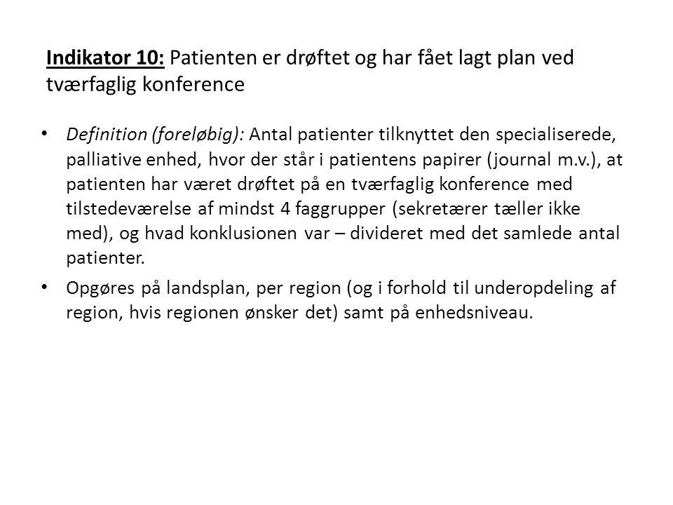Indikator 10: Patienten er drøftet og har fået lagt plan ved tværfaglig konference