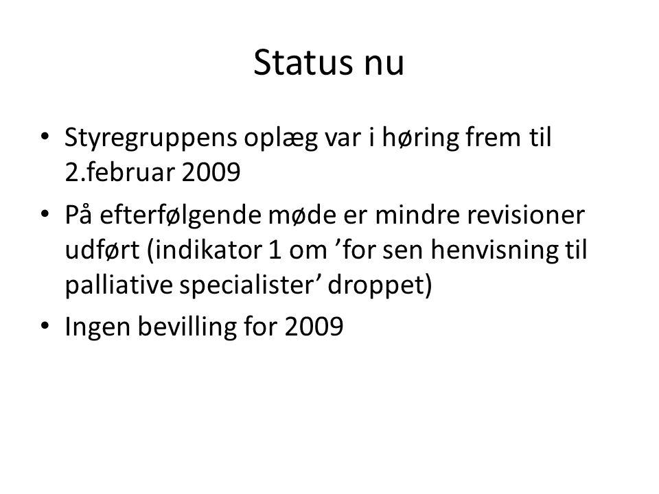 Status nu Styregruppens oplæg var i høring frem til 2.februar 2009